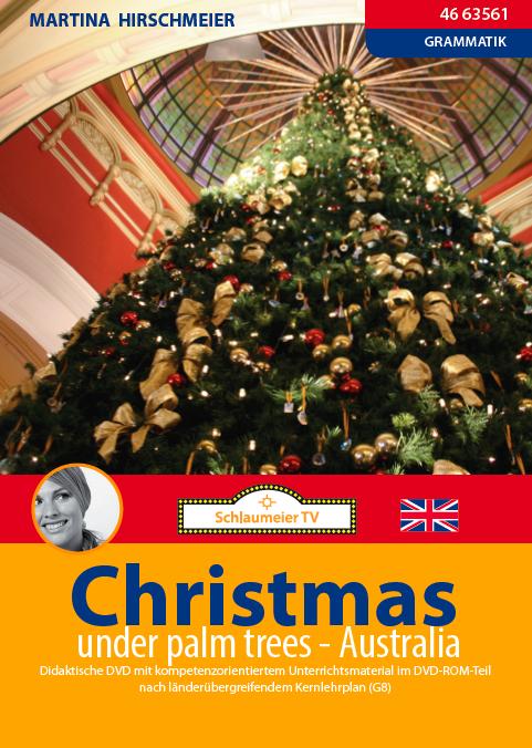 Christmas under palm trees. Grammatikeinheit am Beispiel von Weihnachten in Australien. Simple present, going-to-future, Traditionen und Food Vocabulary.